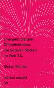 Emergenz digitaler Öffentlichkeiten - Die Sozialen Medien im Web 2.0